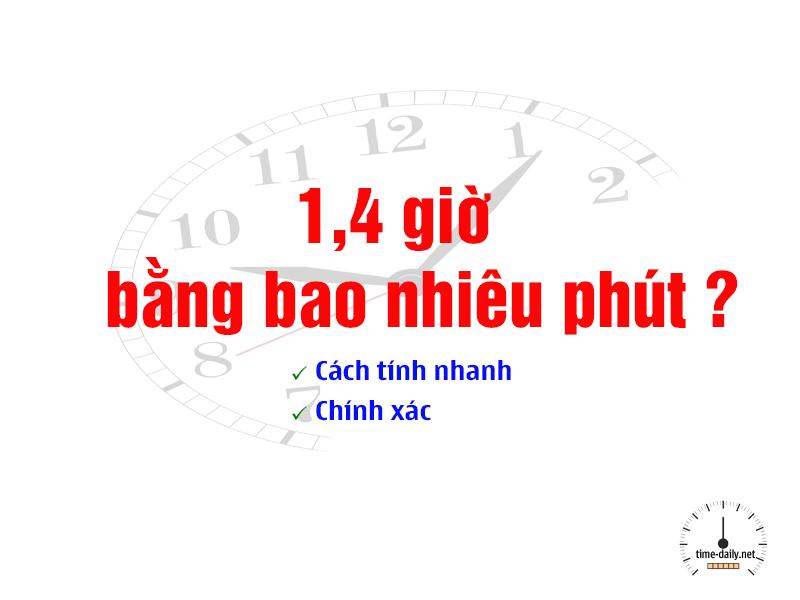 1,4 giờ bằng bao nhiêu phút