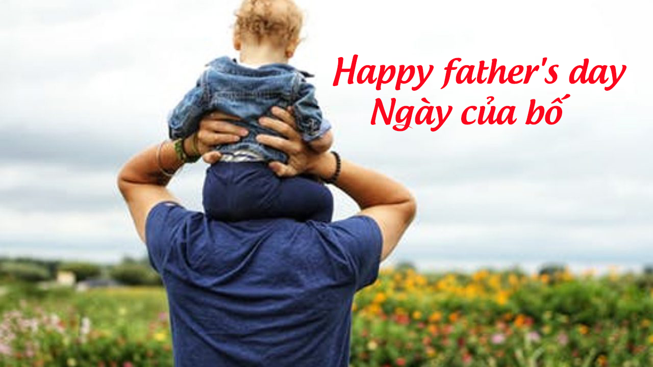 Happy father's day - ngày của bố