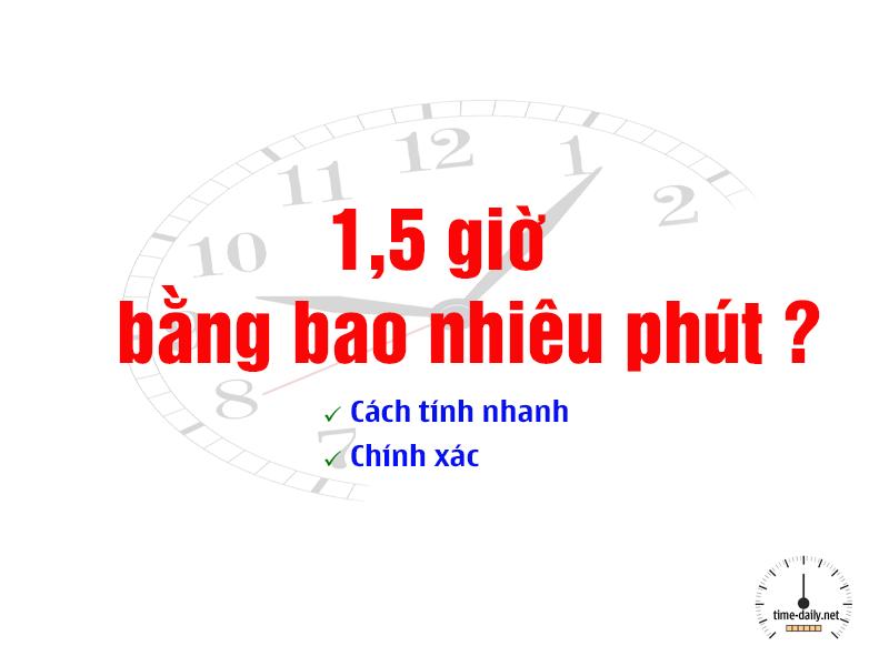 1,5-gio-bang-bao-nhieu-phut