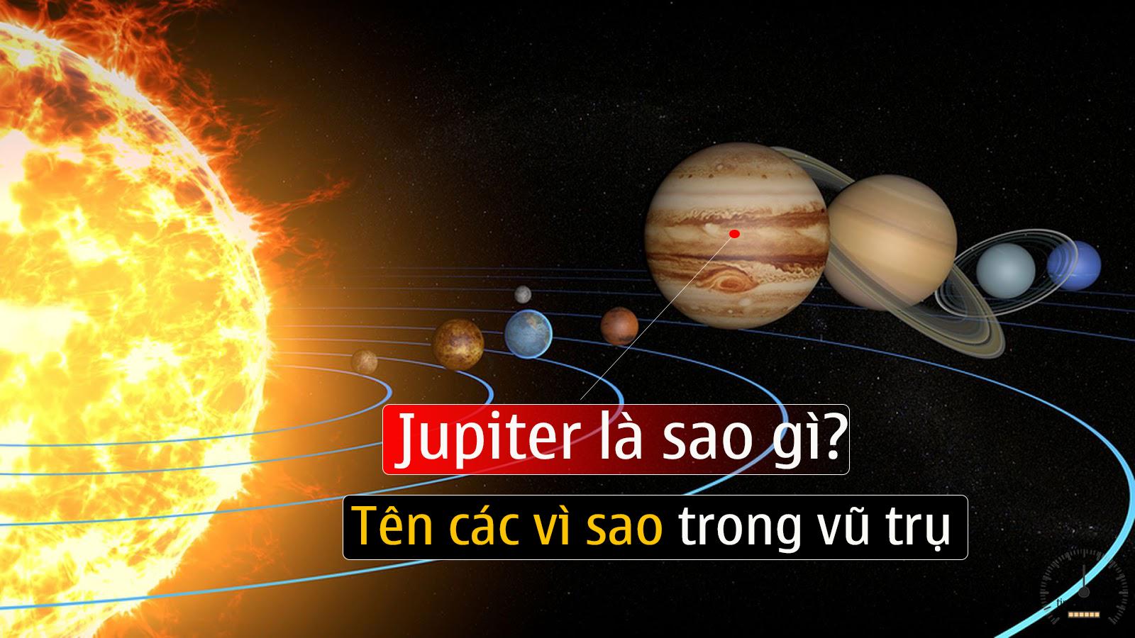 jupiter-la-sao-gi-ten-cac-sao-trong-he-mat-troi